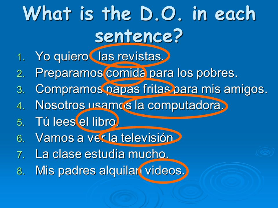 What is the D.O. in each sentence