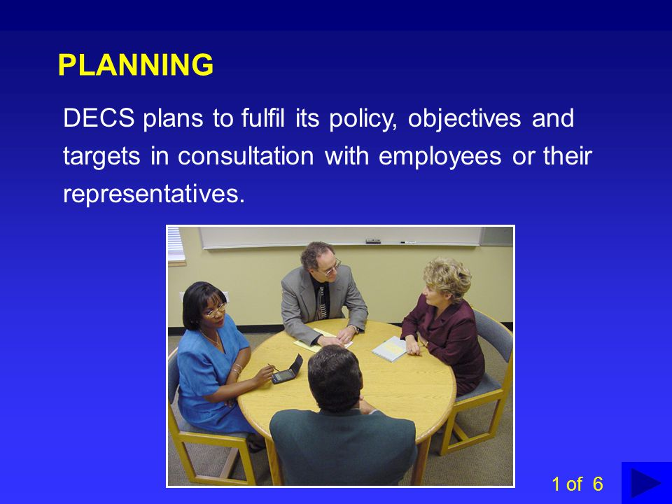 PLANNING DECS plans to fulfil its policy, objectives and targets in consultation with employees or their representatives.