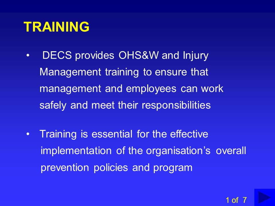 TRAINING DECS provides OHS&W and Injury Management training to ensure that management and employees can work safely and meet their responsibilities.