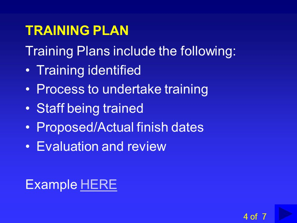Training Plans include the following: Training identified