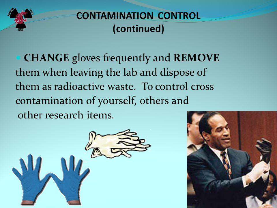 CONTAMINATION CONTROL (continued)