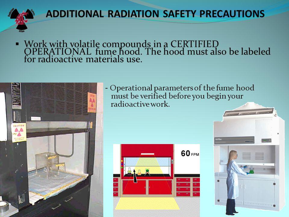 ADDITIONAL RADIATION SAFETY PRECAUTIONS