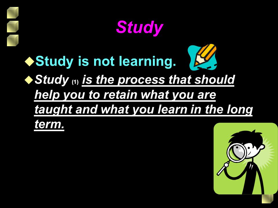 Study Study is not learning.