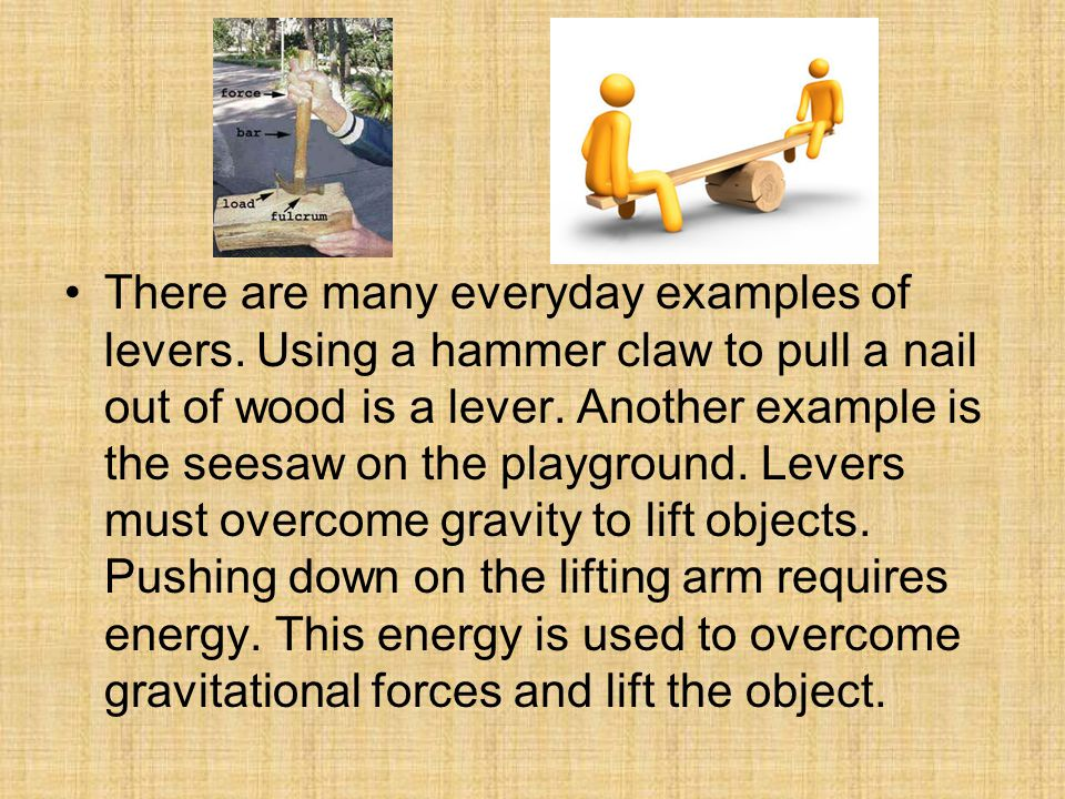 There are many everyday examples of levers