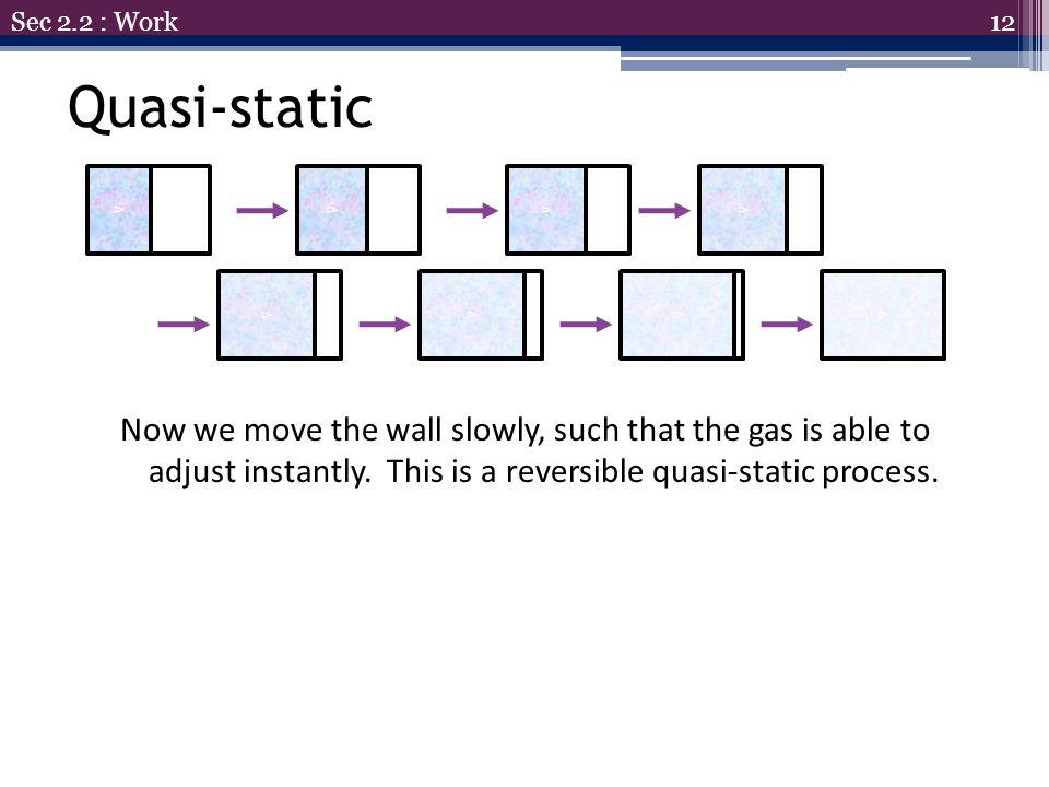 Sec 2.2 : Work Quasi-static. V. V. V. V. V. V. V. V.