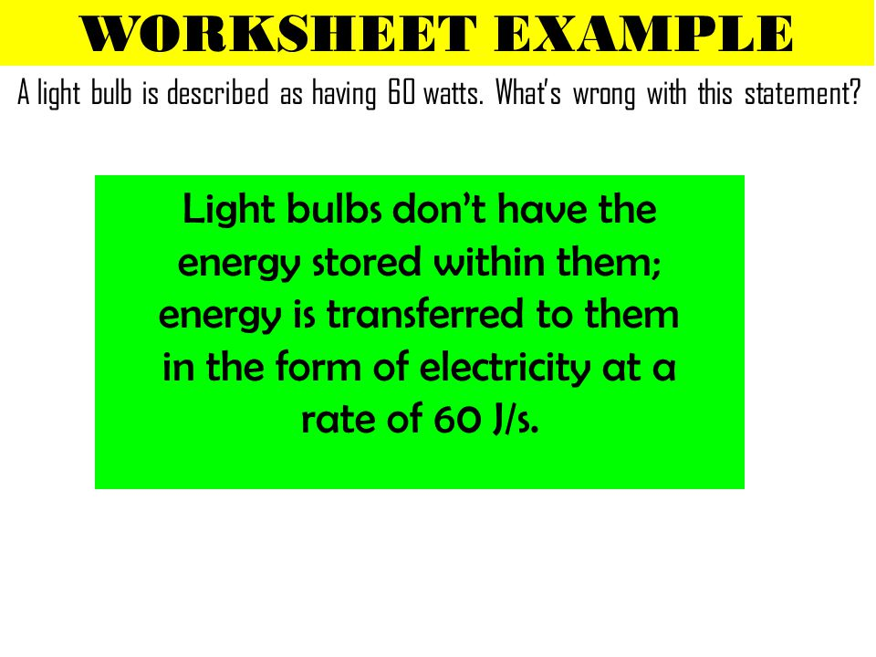 WORKSHEET EXAMPLE Light bulbs don't have the