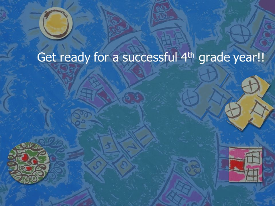 Get ready for a successful 4th grade year!!