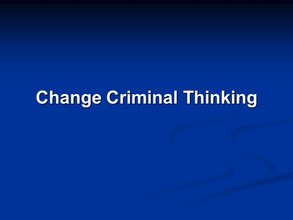 Change Criminal Thinking