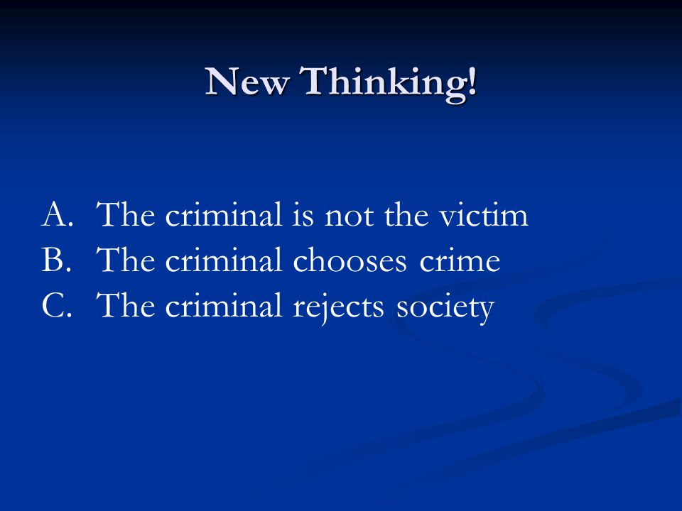 New Thinking! The criminal is not the victim