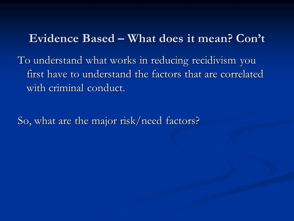 Evidence Based – What does it mean Con't