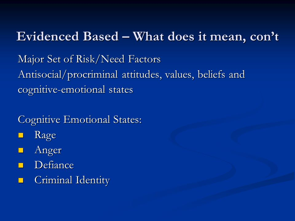 Evidenced Based – What does it mean, con't