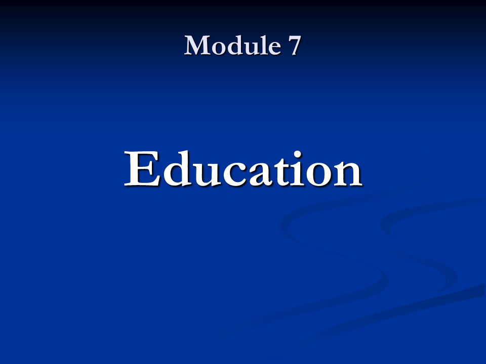 Module 7 Education