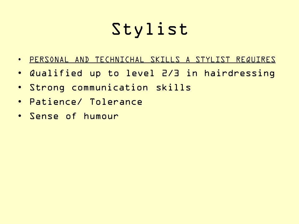 Stylist Qualified up to level 2/3 in hairdressing