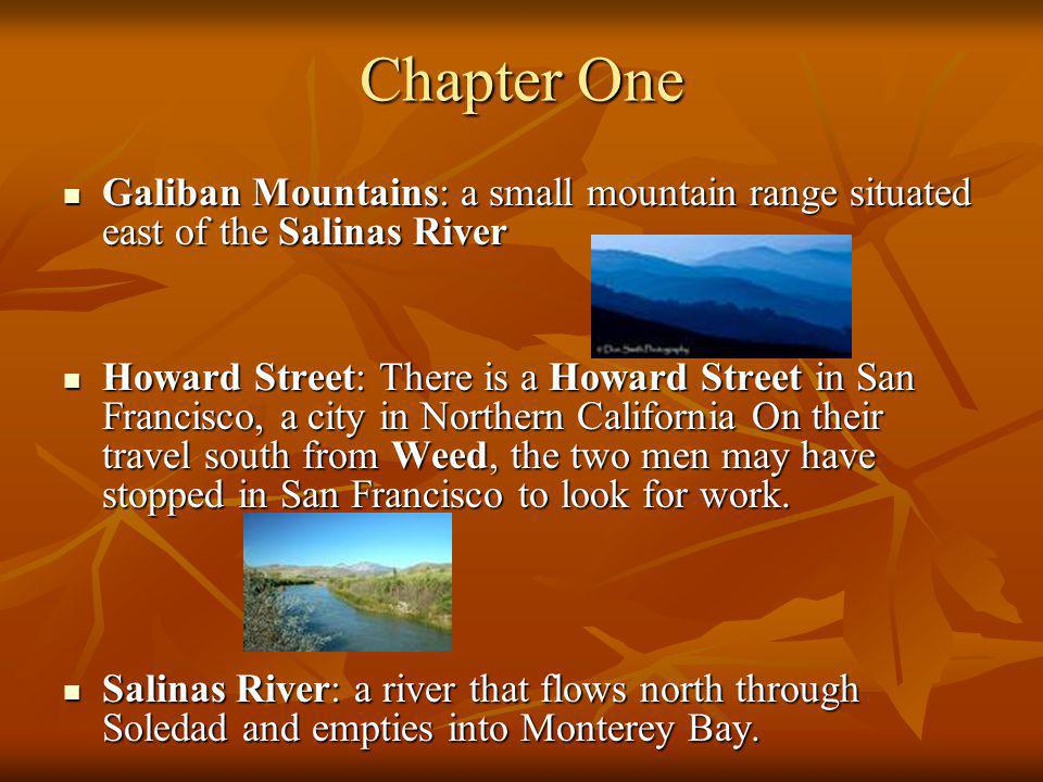 Chapter One Galiban Mountains: a small mountain range situated east of the Salinas River.
