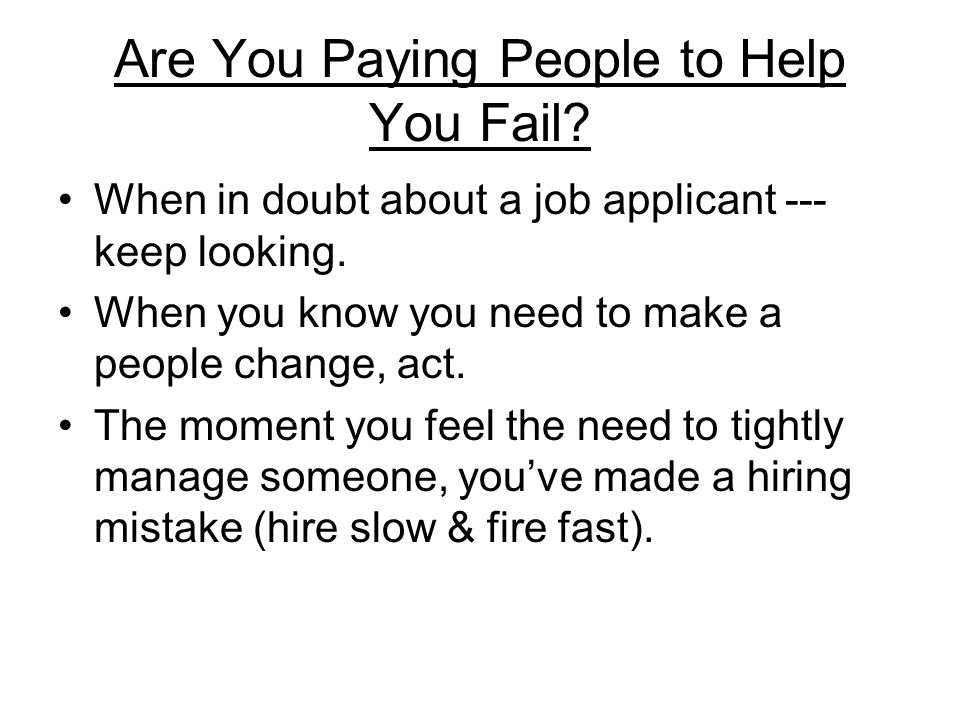 Are You Paying People to Help You Fail