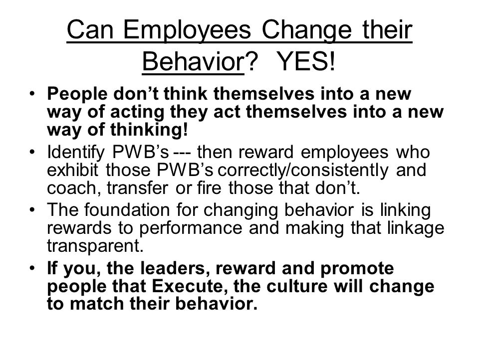 Can Employees Change their Behavior YES!