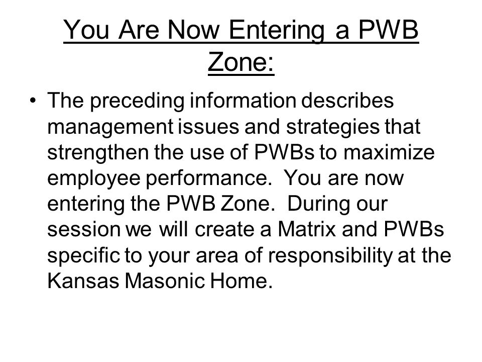 You Are Now Entering a PWB Zone: