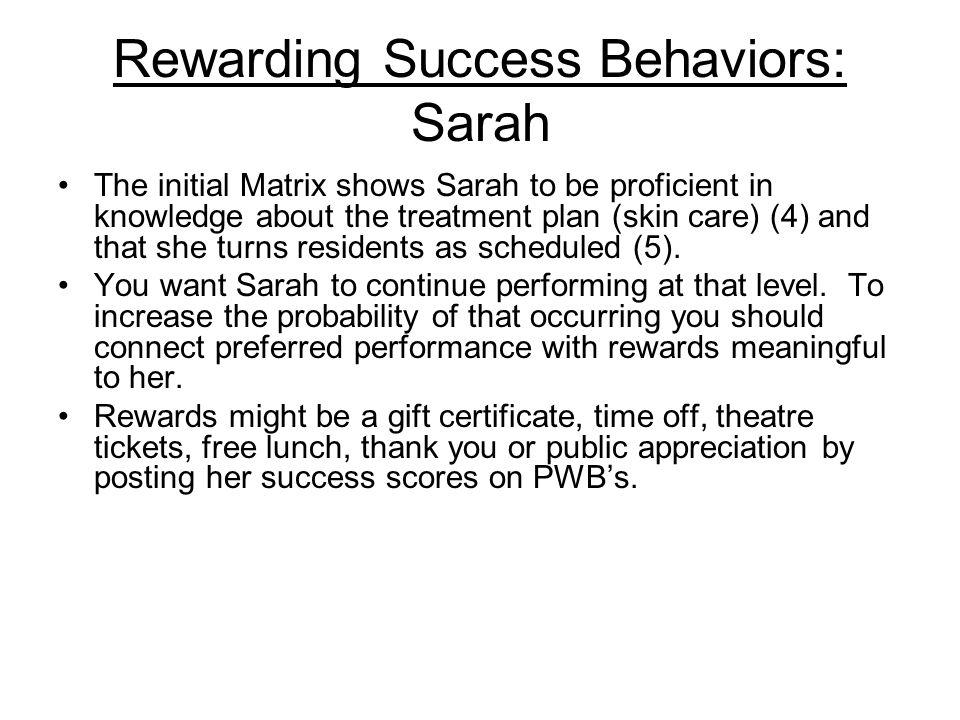 Rewarding Success Behaviors: Sarah