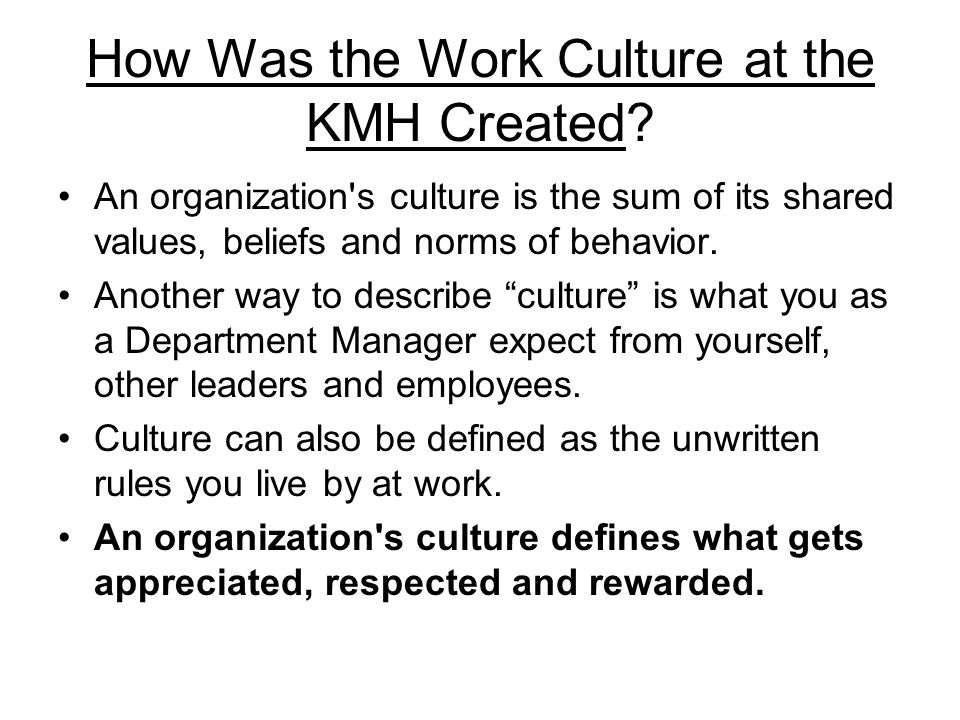 How Was the Work Culture at the KMH Created