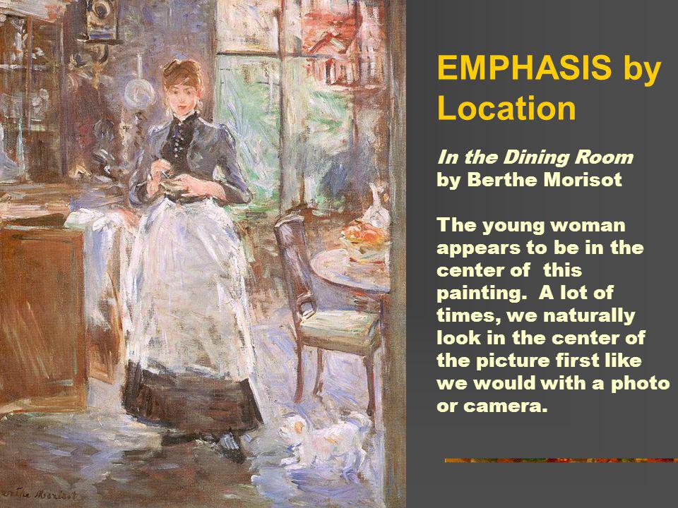 EMPHASIS by Location In the Dining Room by Berthe Morisot