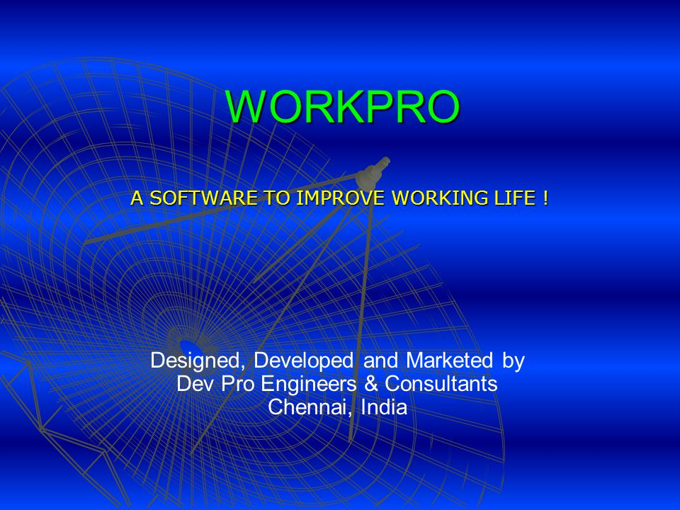 A SOFTWARE TO IMPROVE WORKING LIFE !