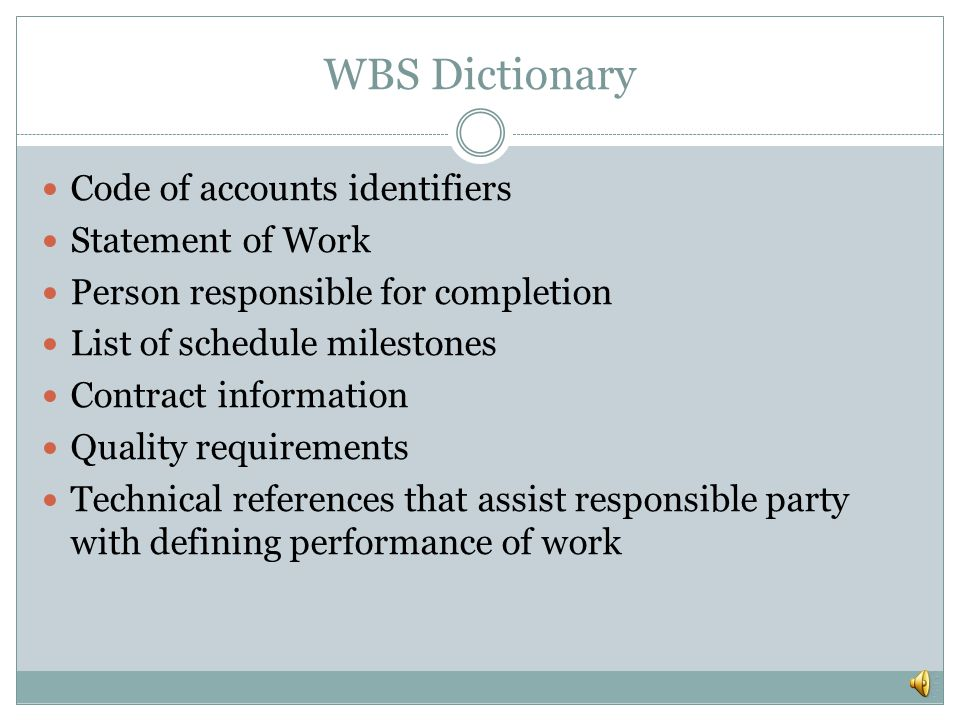 WBS Dictionary Code of accounts identifiers Statement of Work