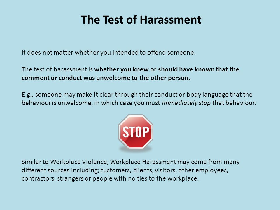 The Test of Harassment It does not matter whether you intended to offend someone.