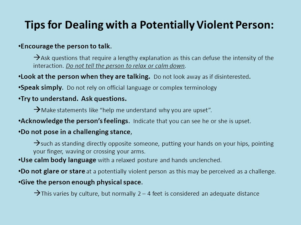 Tips for Dealing with a Potentially Violent Person: