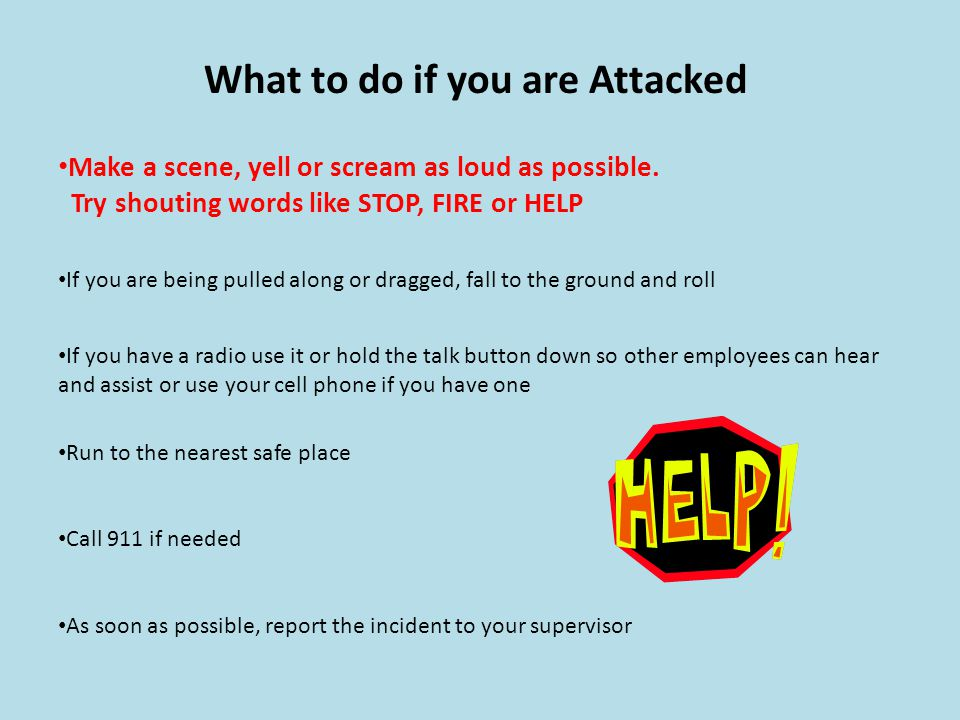 What to do if you are Attacked