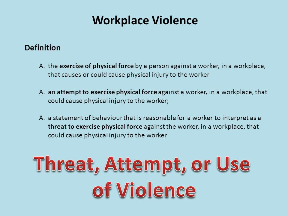 Threat, Attempt, or Use of Violence