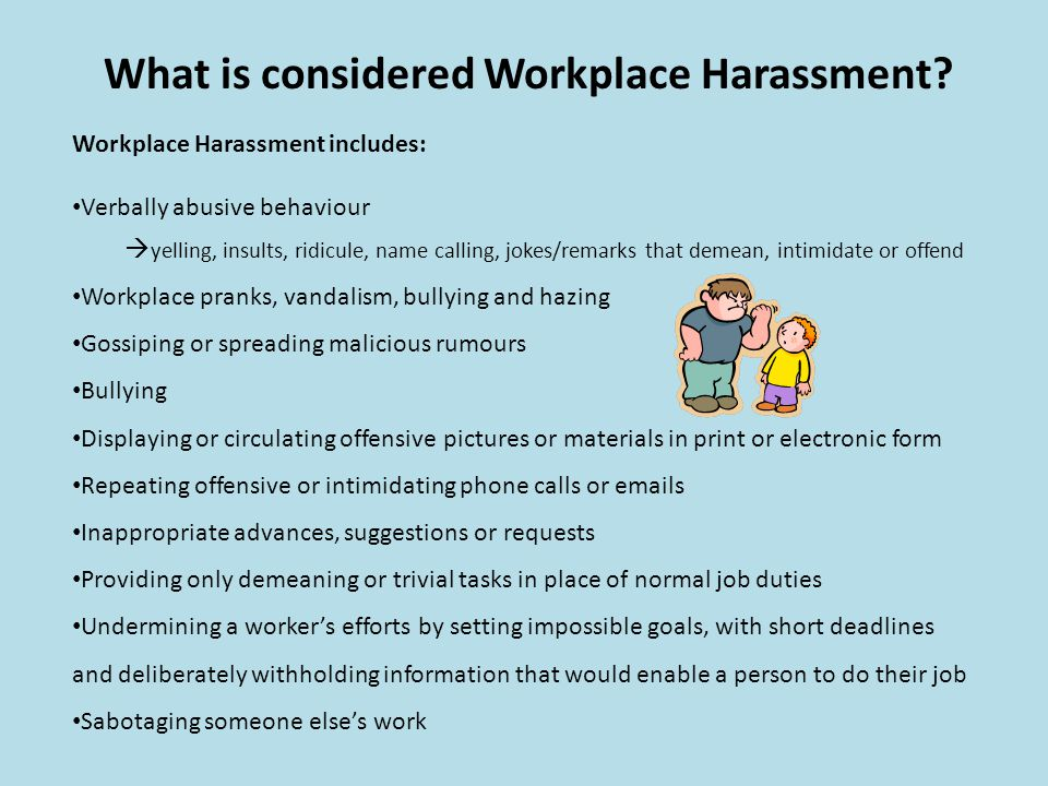 What is considered Workplace Harassment