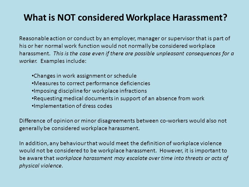 What is NOT considered Workplace Harassment