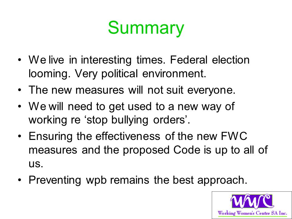 Summary We live in interesting times. Federal election looming. Very political environment. The new measures will not suit everyone.