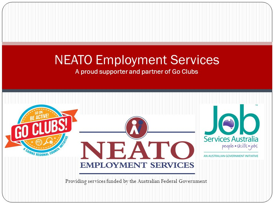 NEATO Employment Services A proud supporter and partner of Go Clubs