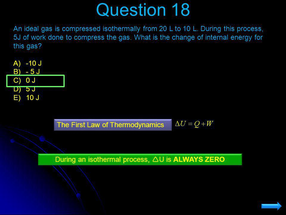 During an isothermal process, U is ALWAYS ZERO