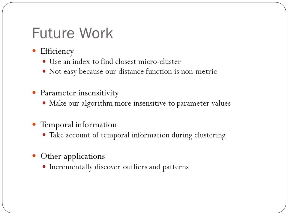 Future Work Efficiency Parameter insensitivity Temporal information