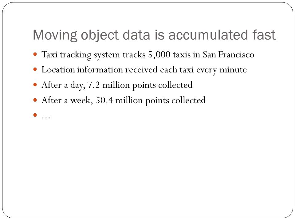 Moving object data is accumulated fast