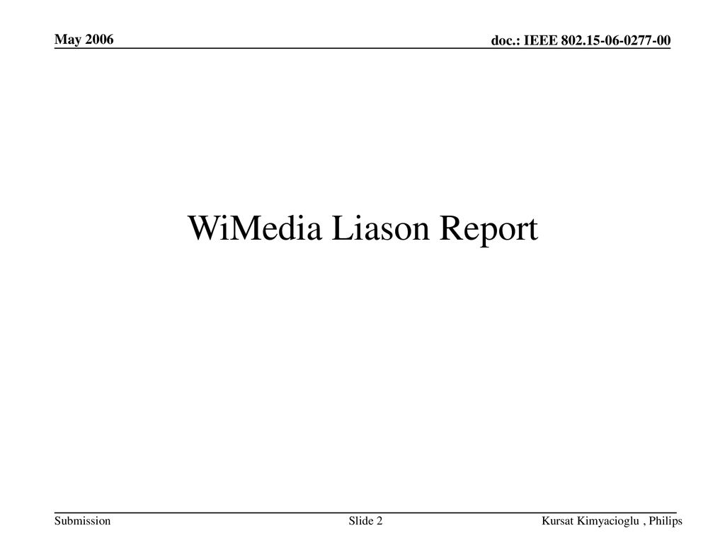 May 2006 WiMedia Liason Report Kursat Kimyacioglu , Philips