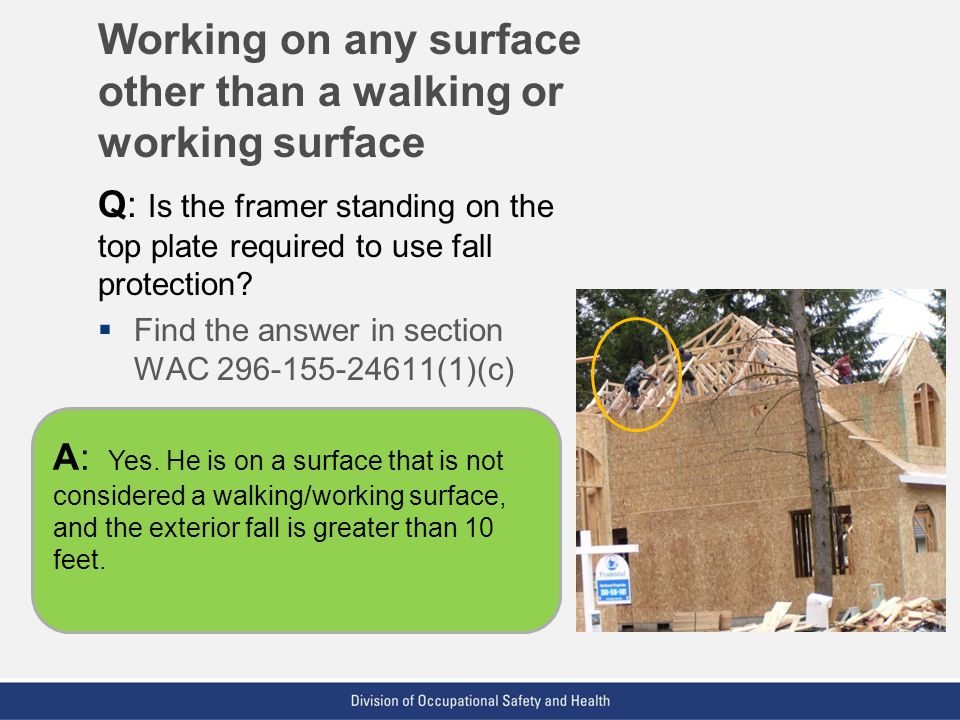 Working on any surface other than a walking or working surface