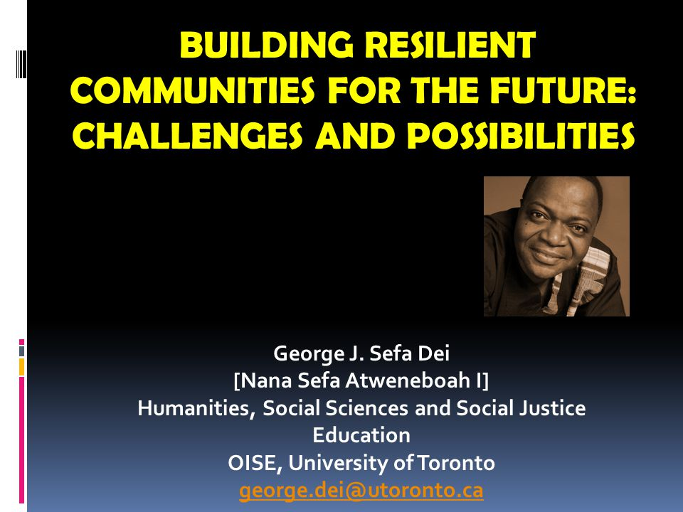 BUILDING RESILIENT COMMUNITIES FOR THE FUTURE: CHALLENGES AND POSSIBILITIES