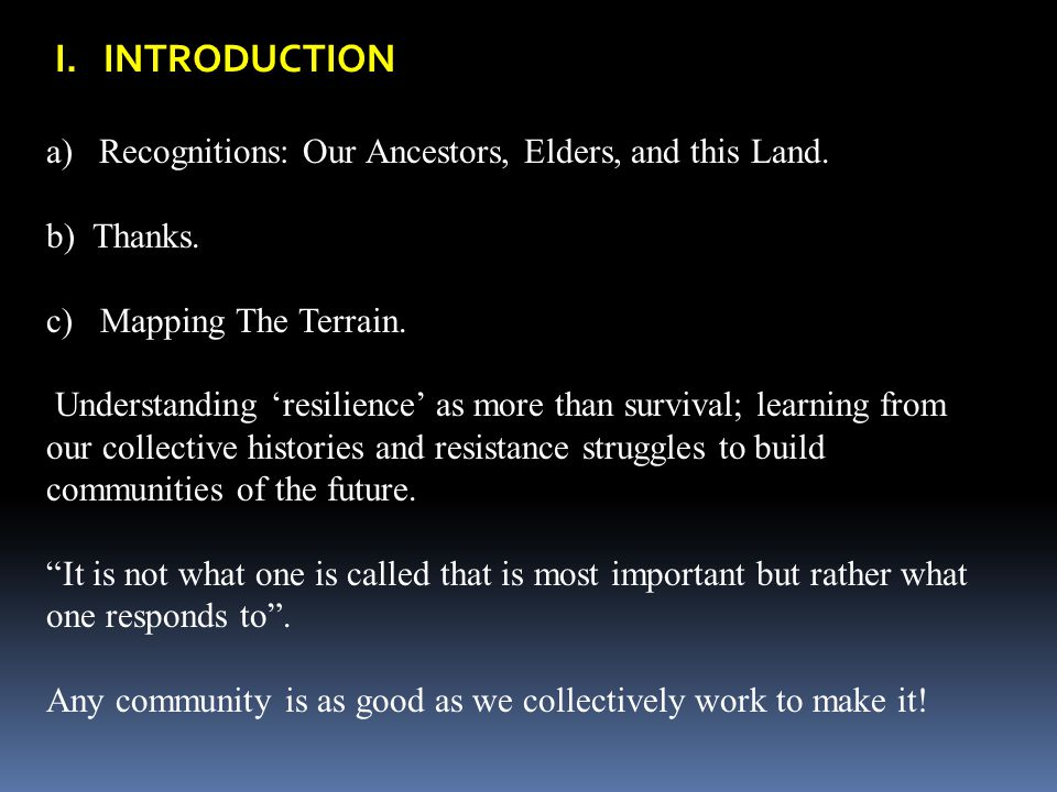 I. INTRODUCTION Recognitions: Our Ancestors, Elders, and this Land.