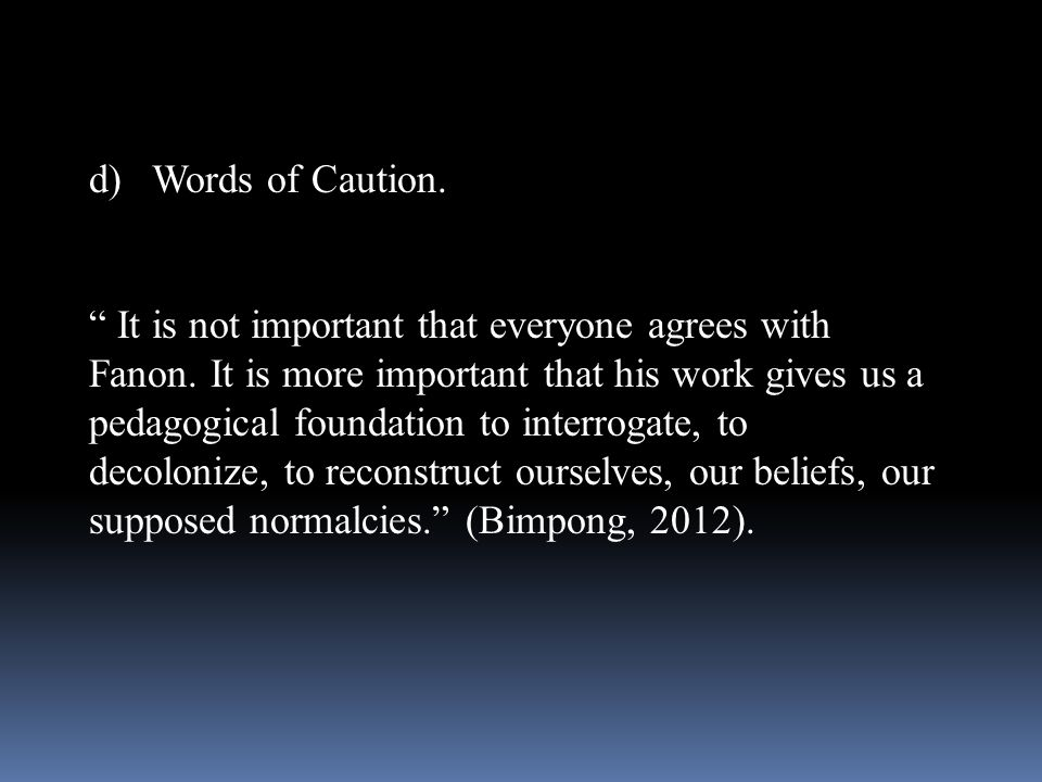 d) Words of Caution.
