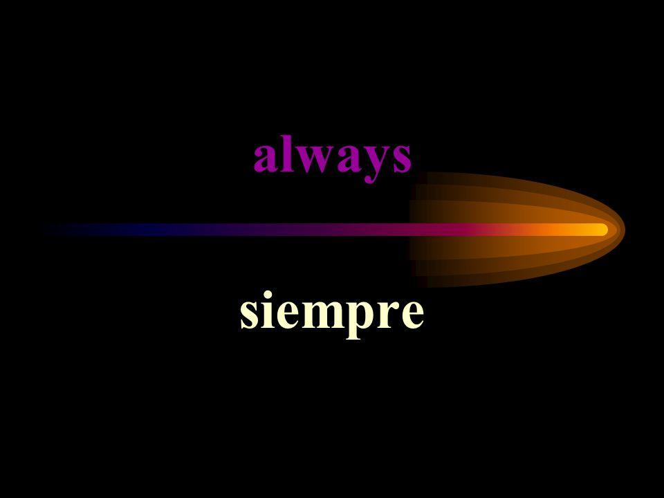 always siempre