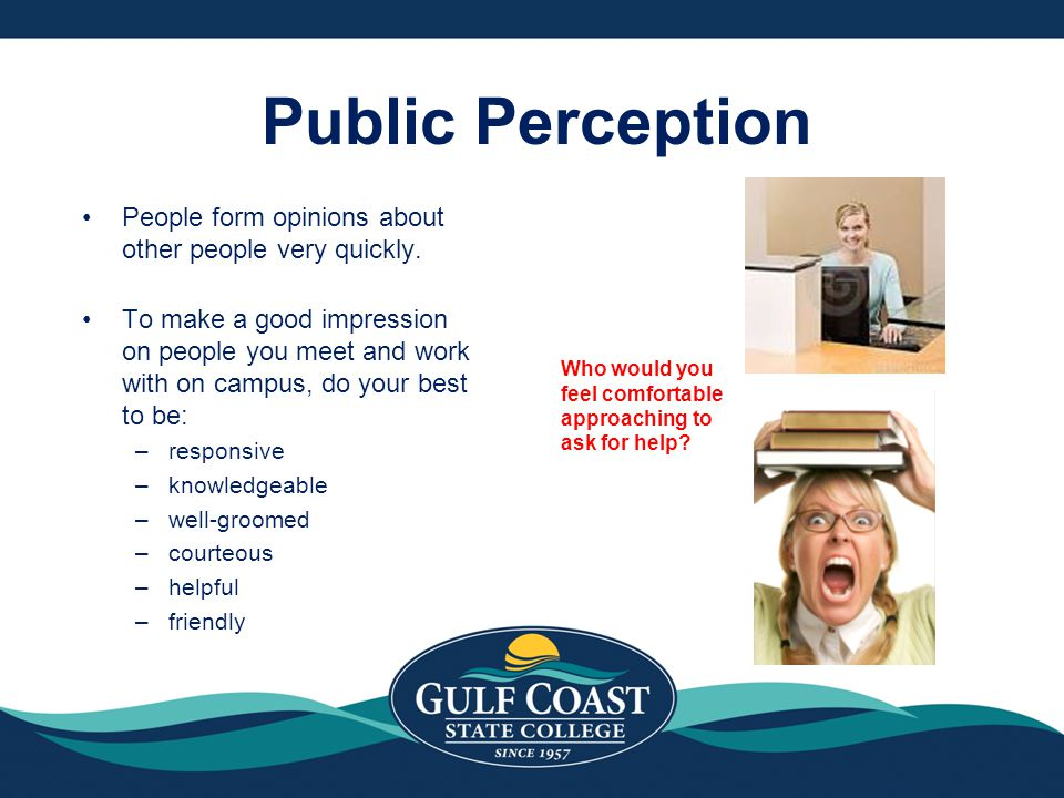Public Perception People form opinions about other people very quickly.