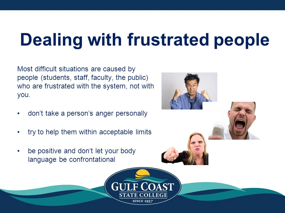Dealing with frustrated people