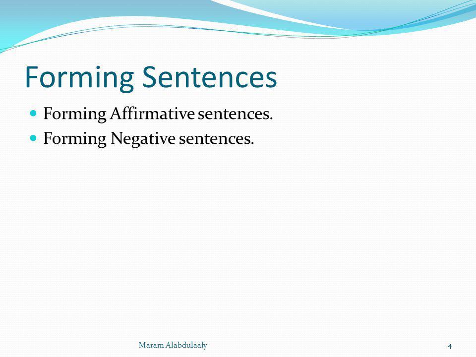 Forming Sentences Forming Affirmative sentences.