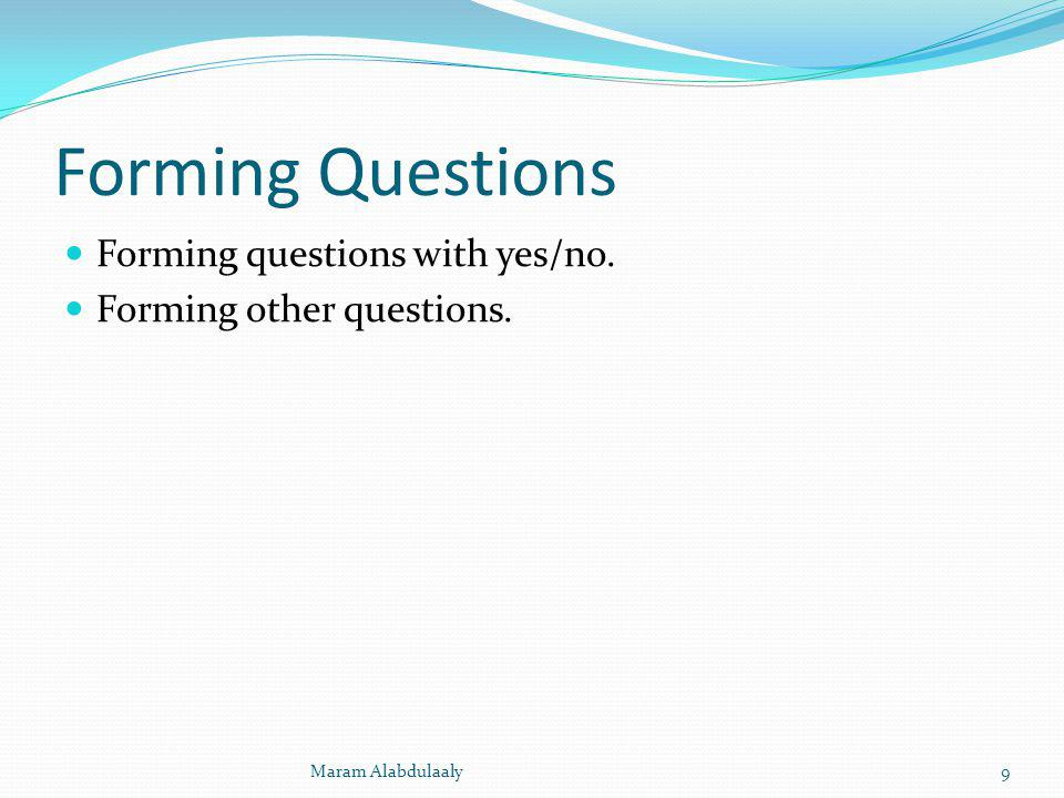 Forming Questions Forming questions with yes/no.