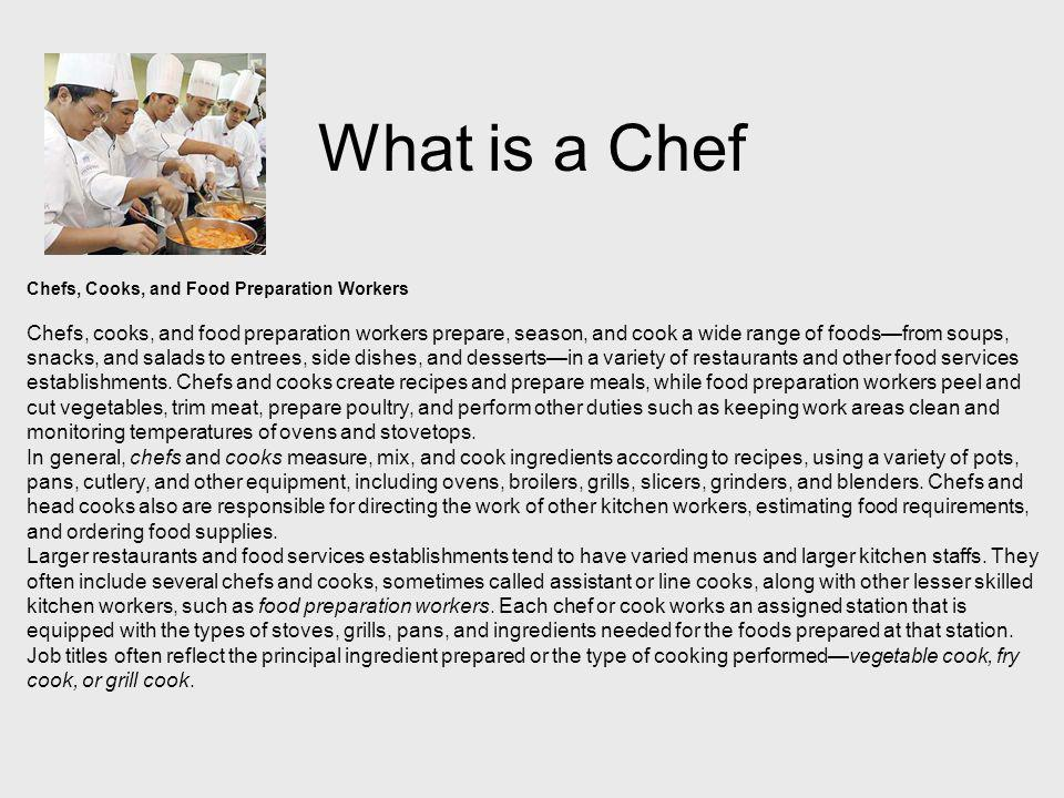 What is a Chef Chefs, Cooks, and Food Preparation Workers