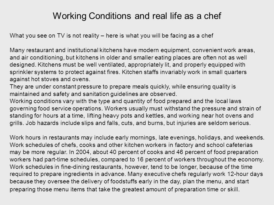 Working Conditions and real life as a chef
