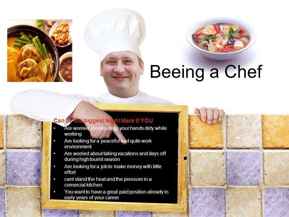 Beeing a Chef Can be the biggest Night Mare if YOU